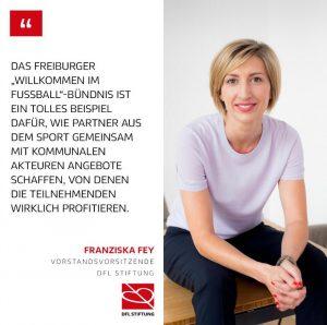 Zitat von Franziska Fey über das Freiburger Willkommen im Fußball-Bündnis